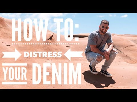 How To: Distress Your Denim (CUSTOMISE YOUR JEANS) | Nathan McCallum