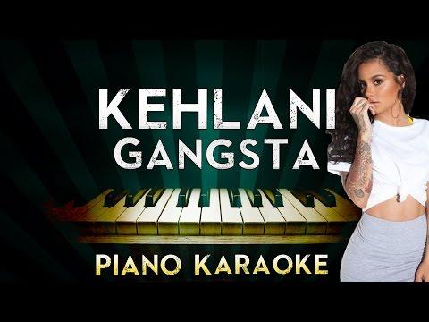 Kehlani - Gangsta | Piano Karaoke Instrumental Lyrics Cover Sing Along