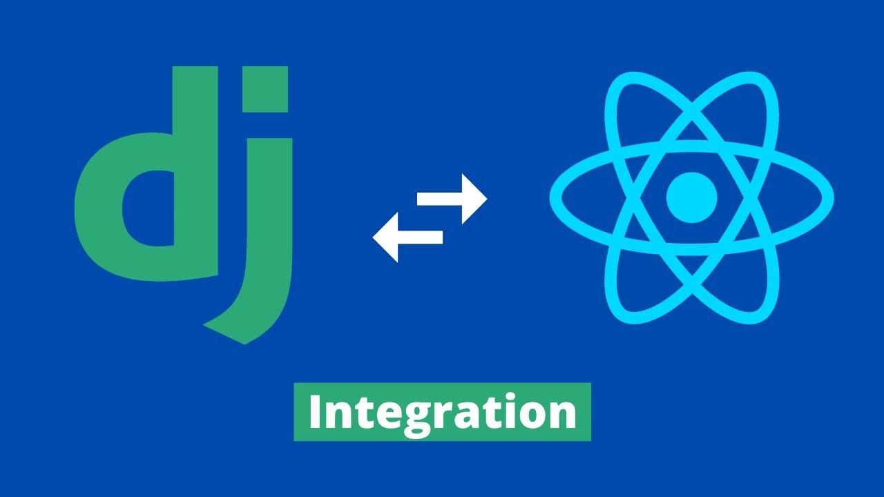 Django + React JS - How To Integrate React Into Your Django Project