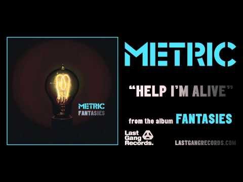 Metric - Help I'm Alive