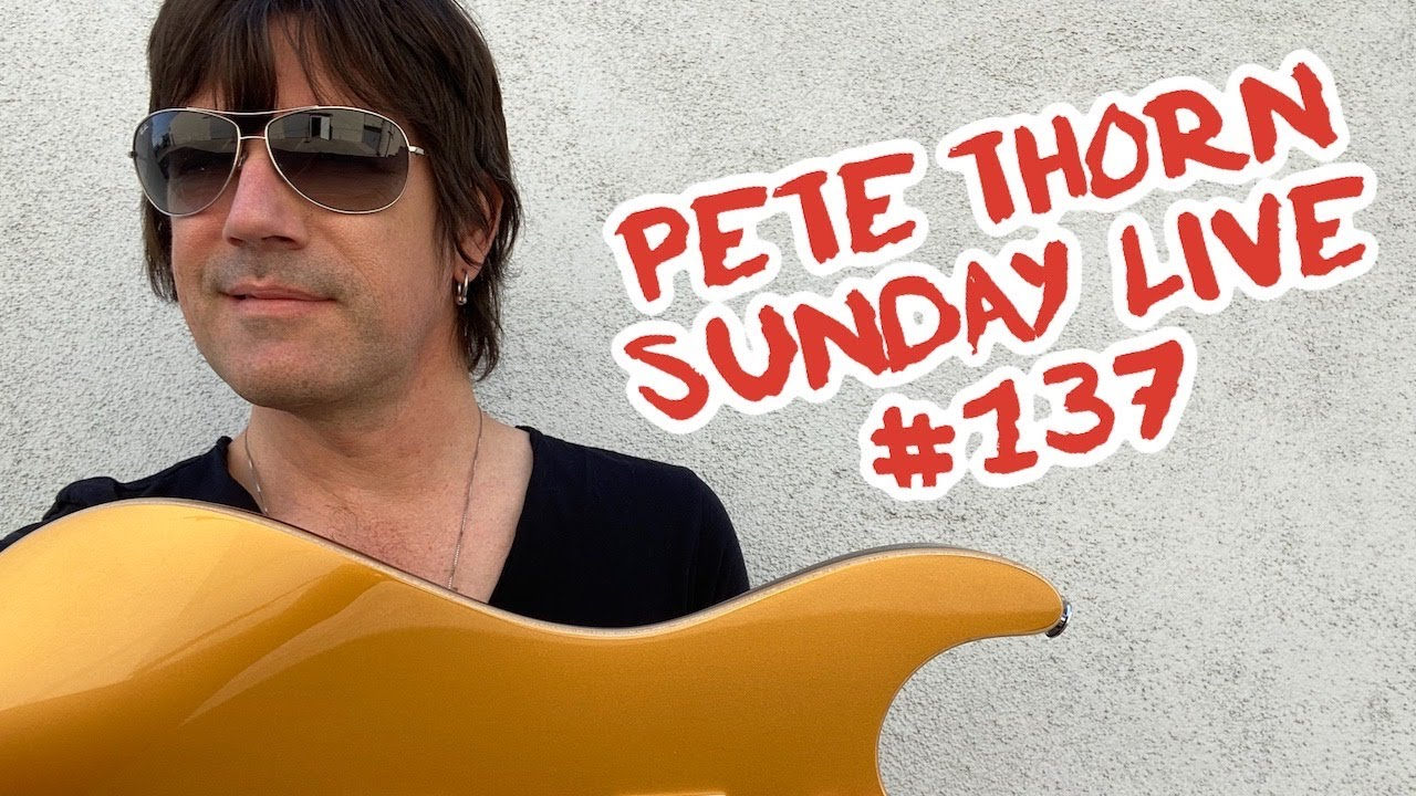 Pete Thorn SUNDAY LIVE #137