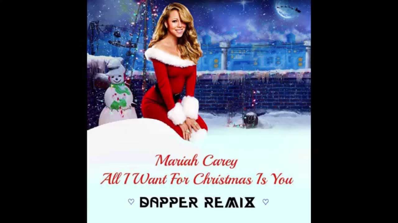 mariah carey all i want for christmas is you dapper remix - All I Want For Christmas Is You Original Artist