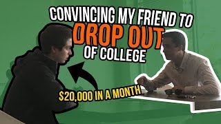 SHOULD YOU DROP OUT OF COLLEGE?!