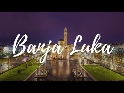BANJA LUKA - Bosnia & Herzegovina Travel Guide | Around The World