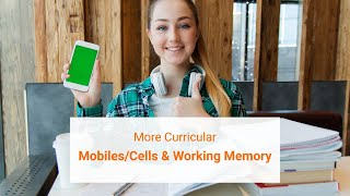 The Impact of Mobile/Cell Phones on Working Memory | Learning  | More Curricular|