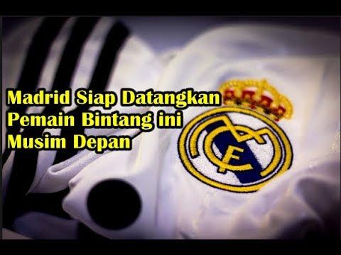 MENGEJUTKAN! Real Madrid Siap Datangkan Pemain Bintang ini Musim Depan