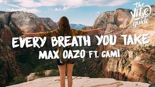 Max Oazo ft. CAMI - Every Breath You Take (Lyrics)