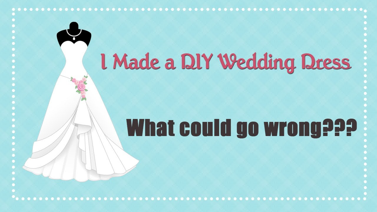 I Made My Own Diy Wedding Dress Priceless Moments Not To Miss You