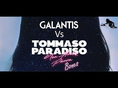 GALANTIS VS TOMMASO PARADISO - NON AVER PAURA BONES - PAOLO MONTI MASHUP 2019
