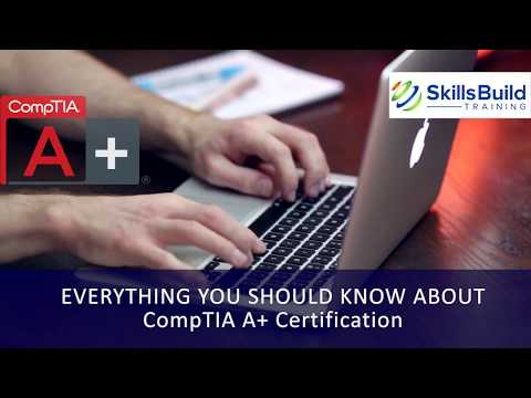 What is CompTIA A+ Certification? Everything You Should Know