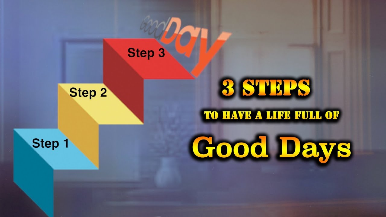 Three steps to have a life full of Good days   Bro.Jonah Samuel