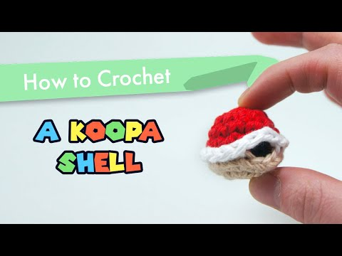 How To Crochet A Koopa Shell From Super Mario Bros