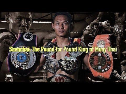 Saenchai: The Pound for Pound King of Muay Thai