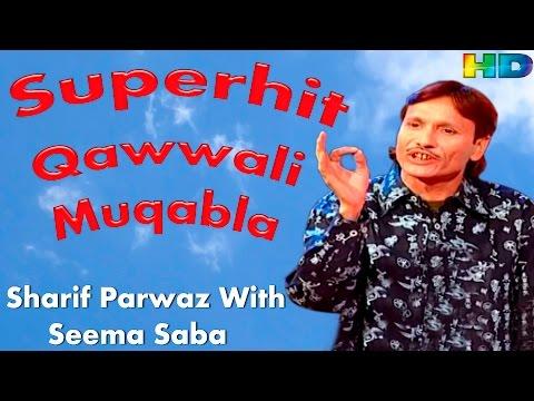 Sharif Parwaz With Seema Saba    Shero Shayari     Superhit New Qawwali Muqabla    Video HD    2015