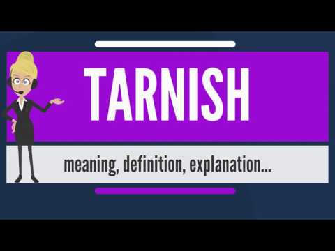 What is TARNISH? What does TARNISH mean? TARNISH meaning, definition & explanation