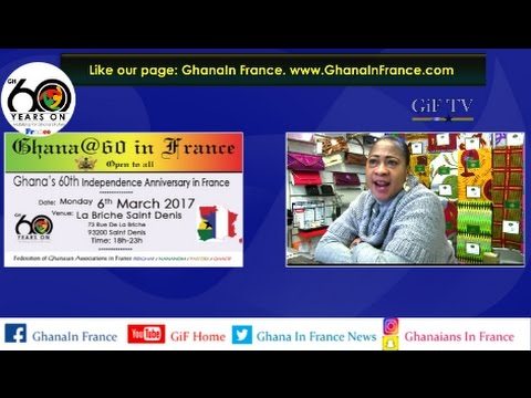 GiF TV:  A call to celebrate Ghana@60 in France: 6th March 2017 La Briche