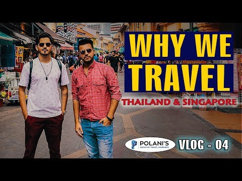 WHY WE TRAVEL | THAILAND - SINGAPORE | VLOG 04 | Karachi Vynz Official