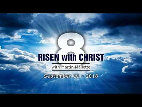 RISEN WITH CHRIST 8 - 11sept18