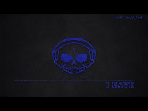 I Have By Dj Mayson - [House Music]