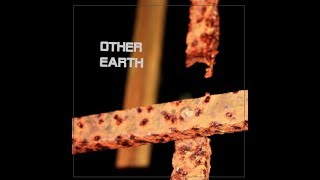 Off the self-titled debut Album from Other Earth.