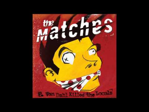 The Matches - Sick Little Suicide mp3