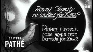 Royal Family Reunited For Xmas (1928)