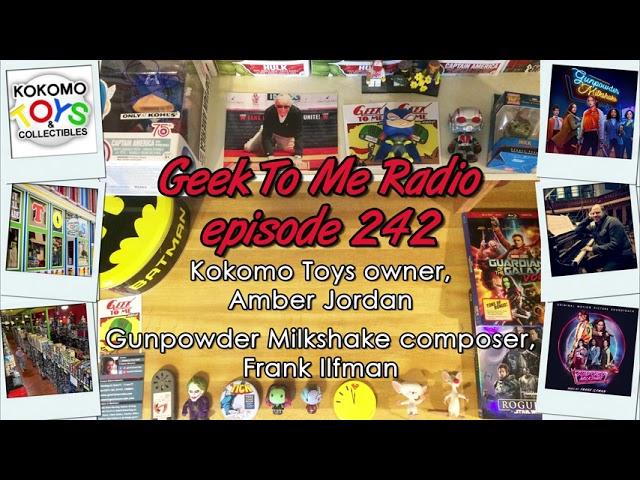 "242-Kokomo Toys-""Gunpowder Milkshake"" w Composer Frank Ilfman"
