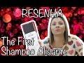 RESENHA THE FIRST: O PRIMEIRO SHAMPOO QUE ALISA NO MUNDO - SWEET HAIR