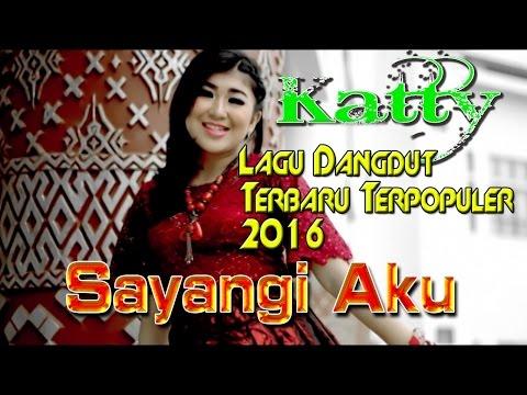 Mix Lagu Dangdut Terbaru POPULER 2016 | Gratis Populer # Katty - Sayangi Aku