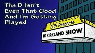 TK Kirkland Show: Get Your Mind Right On Your Future