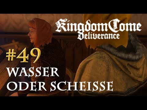 Let's Play Kingdom Come Deliverance #49: Wasser oder Scheisse  (Tag 33 / deutsch)