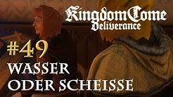 Let's Play Kingdom Come Deliverance #49: Wasser oder Scheisse  (Tag 33 / deutsch)