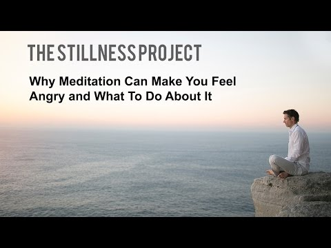 Why Meditation Can Make You Feel Angry and What To Do About It