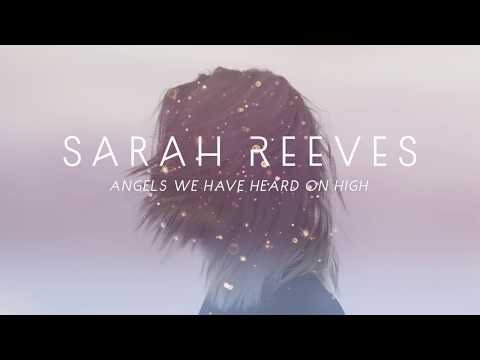 Angels We Have Heard On High by Sarah Reeves (OFFICIAL LYRIC VIDEO)