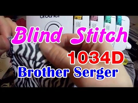 Easy Sew With Serger Brother 40D How To Serge With Blind Stitch Fascinating Blind Stitch Brother Sewing Machine