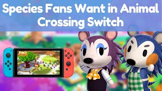 Species Fans Want in Animal Crossing Switch