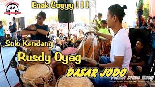 Solo Kendang Rusdy Oyag II Dasar Jodo koplo Asoyy ! ! !