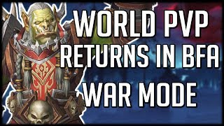 HUGE WORLD PVP CHANGES IN BFA - War Mode Is Amazing | WoW Battle for Azeroth