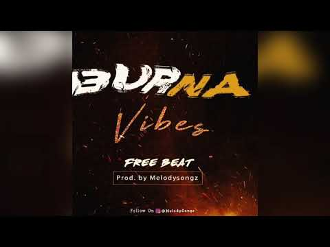 """Burna Vibes"" Afropop Beat (Prod. Melody Songs)"