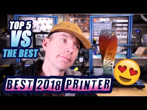 BEST 3D PRINTER for 2018? - TOP 5 New 3D Printers Compared