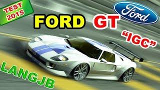 "NFS World Ford GT ""IGC"" (Test 2015) [LANGJB]"