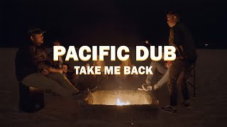 Pacific Dub - Take Me Back (Official Music Video)