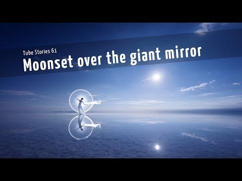 Full moon over the giant mirror - Tube Stories 61