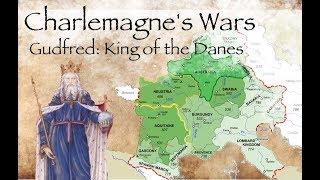 Charlemagne's Wars //  Gudfred: King of the Danes (804-810)
