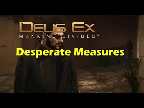Deus Ex Mankind Divided Desperate Measures DLC gameplay