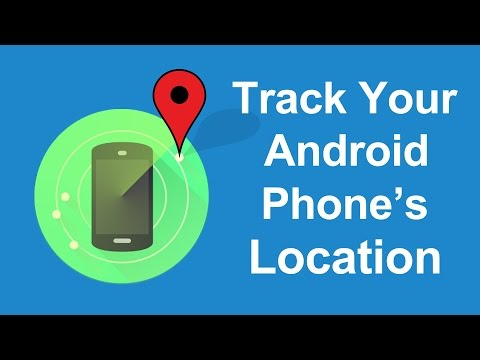 How To Track Android Phone Location Using Android Device Manager