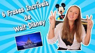 6 Frases Incríveis De Walt Disney
