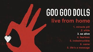 Goo Goo Dolls - So Alive [Live From Home]