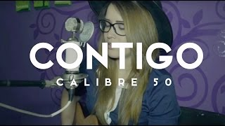 Contigo / Calibre 50 / COVER / Griss Romero