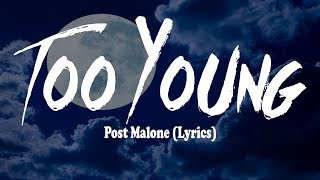 Post Malone - Too Young (Lyrics)
